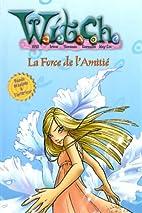 WITCH - force de l'amitié (La) N° 14 by…