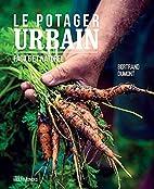 Le potager urbain : facile et naturel by…