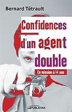 Confidences d'un agent double : en mission…