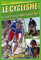 Le cyclisme, le tir et les sports…