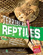 Terribles reptiles by Guy De la…