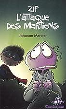 Zip l'attaque des martiens by Johanne…