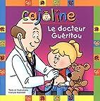 Le docteur Guéritou by François Daxhelet