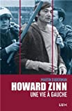 Martin Duberman: Howard Zinn, une vie à gauche