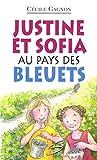 Gagnon, Cécile: Justine et Sofia au pays des bleuets