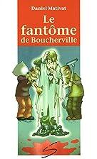 Fantome de boucherville -le #40 by Daniel…