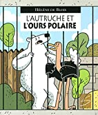 L'autruche et l'ours polaire - Nº 131 by…