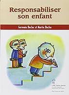 Responsabiliser son enfant by Germain Duclos
