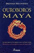 Ouroboros Maya - La maturité d'un grand…