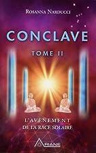 Conclave Tome 2 : L'avènement de la race…