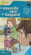 La nouvelle soeur de Gaspard