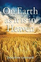 On Earth As it is in Heaven by Josephine…