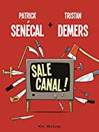 Sale Canal! by Senecal Patrick