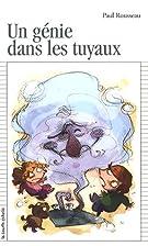 UN GÉNIE DANS LES TUYAUX by Paul…