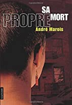 Sa propre mort (French Edition) by André…
