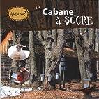 La cabane à sucre by KATHERINE…
