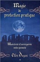 magie de protection pratique - maintenir et…