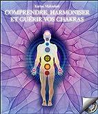 comprendre, harmoniser et guérir vos…