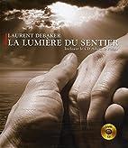 la lumière du sentier by Debaker Laurent