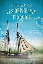Les orphelins irlandais by Micheline Dalpé