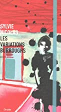 Les Variations Burroughs by Sylvie Nicolas