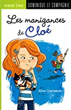 MANIGANCES DE CLOÉ (LES) by Aline…