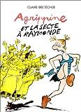 Brétécher, Claire: Agrippine, tome 6: Agrippine et la secte à Raymonde (French Edition)