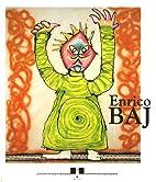Enrico Baj : monstres figures histoires…
