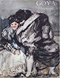 Goya, Francisco: Goya, hommages: Les annees bordelaises, 1824-1828 : presence de Goya aux XIXe et XXe siecles (French Edition)