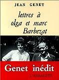 Jean Genet: Lettres a olga et marc barbezat 010598