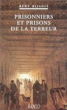 Prisonniers et prisons de la Terreur by…