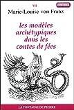 Marie-Louise von Franz: Les modèles archétypiques dans les contes de fées