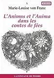 Marie-Louise von Franz: L'Animus et l'Anima dans les contes de fée