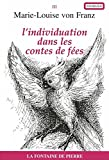 Franz, Marie-Louise von: L'individuation dans les contes de fees (French Edition)