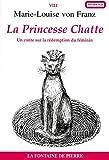 Marie Louise von Franz: La princesse chatte. la redemption du feminin dans les contes de fees (French Edition)