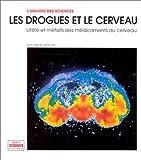 Snyder, Solomon H: Les drogues et le cerveau (French Edition)