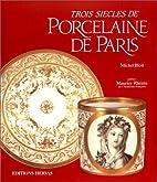 Trois siècles de porcelaine de Paris…