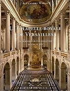 La chapelle royale de Versailles : Le…