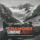 Chamonix libéré : L'envol et la vie d'une…