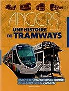 Angers : Une histoire de tramways by Michel…