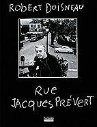 Rue Jacques Prévert by Robert Doisneau