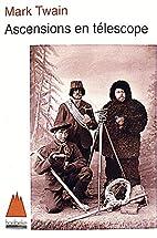 Ascensions en télescope by Mark Twain