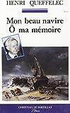 Queffélec, Henri: Mon beau navire, ô ma mémoire. Mémoires de Bretagne