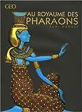 Zahi Hawass: Au royaume des Pharaons