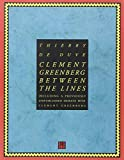 De Duve, Thierry: Clement Greenberg Between the Lines: Including a Previously Unpublished Debate With Clement Greenberg