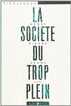 la societe du trop plein by Henry-Pierre…