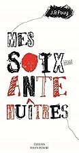 Mes soixante huîtres by Jean-Bernard Pouy