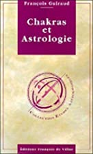Chakras et astrologie by François Guiraud