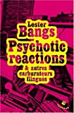 Bangs, Lester: Psychotic reactions et autres carburateurs flingués