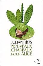 Nouveaux Chapeaux pour Alice by Julián…
